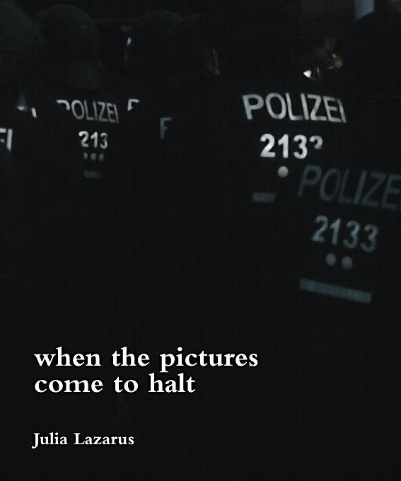 When the pictures come to halt ~ Julia Lazarus ~  9783868952506