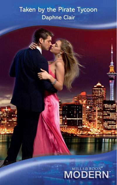 Taken by the Pirate Tycoon (Mills & Boon Modern)