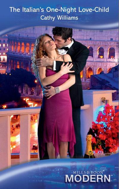 The Italian's One-Night Love-Child (Mills & Boon Modern)