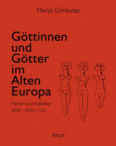 Göttinnen und Götter des Alten Europa