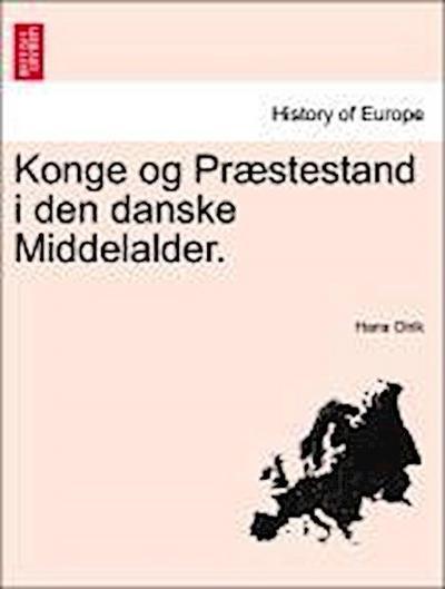 Konge og Præstestand i den danske Middelalder.