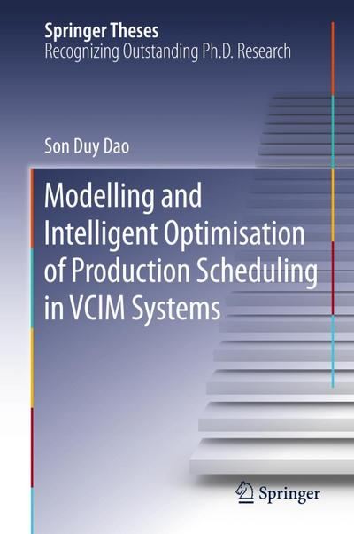 Modelling and Intelligent Optimisation of Production Scheduling in VCIM Systems