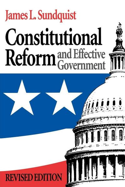 Constitutional Reform and Effective Government