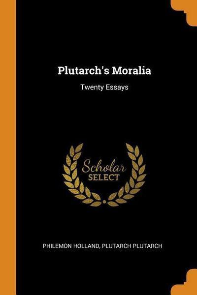 Plutarch's Moralia: Twenty Essays