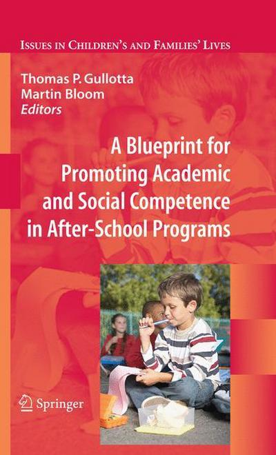 A Blueprint for Promoting Academic and Social Competence in After-School Programs (Issues in Children's & Families' Lives)