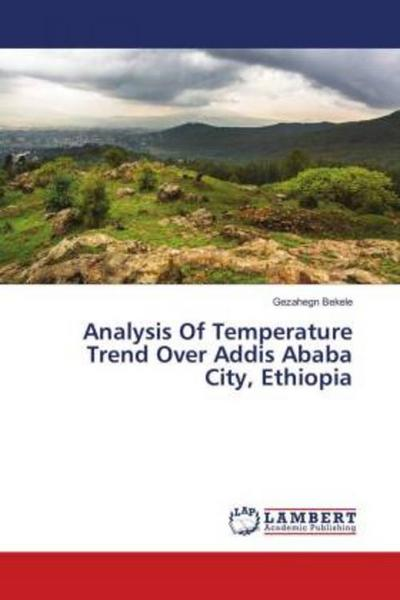 Analysis Of Temperature Trend Over Addis Ababa City, Ethiopia