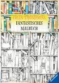 Colin Thompsons Fantastisches Malbuch; Ill. v. Thompson, Colin; Deutsch; durchg. schw.-w. Ill.
