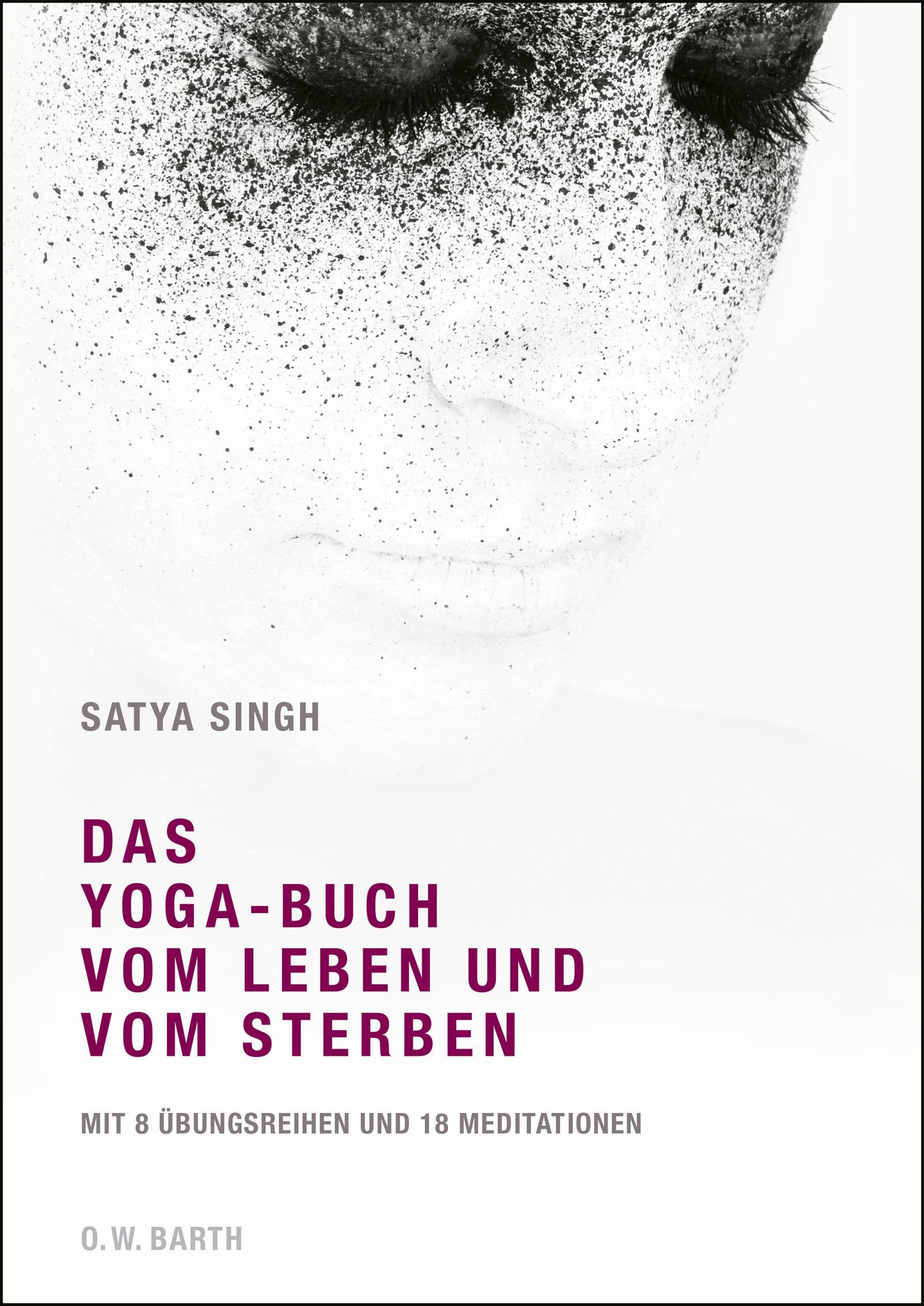Das Yoga-Buch vom Leben und vom Sterben, Satya Singh
