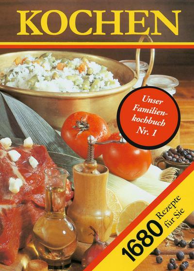 Kochen. 1680 Rezepte für Sie