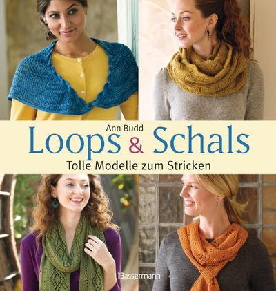 Loops und Schals; Tolle Modelle zum Stricken; Deutsch; druchgehend farbige Abbildungen