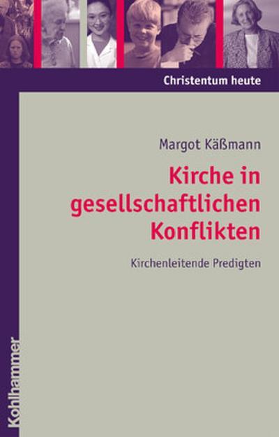 Kirche in gesellschaftlichen Konflikten: Kirchenleitende Predigten (Christentum heute, Band 4)