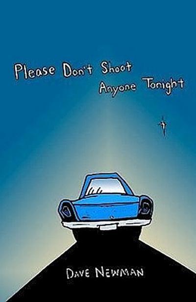 Please Don't Shoot Anyone Tonight
