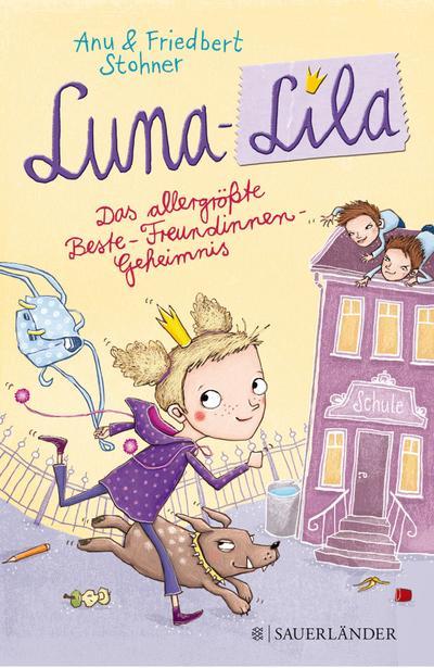 Luna-Lila: Das allergrößte Beste-Freundinnen-Geheimnis
