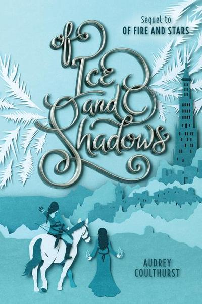 Of Ice and Shadows (Of Fire and Stars, Band 2)