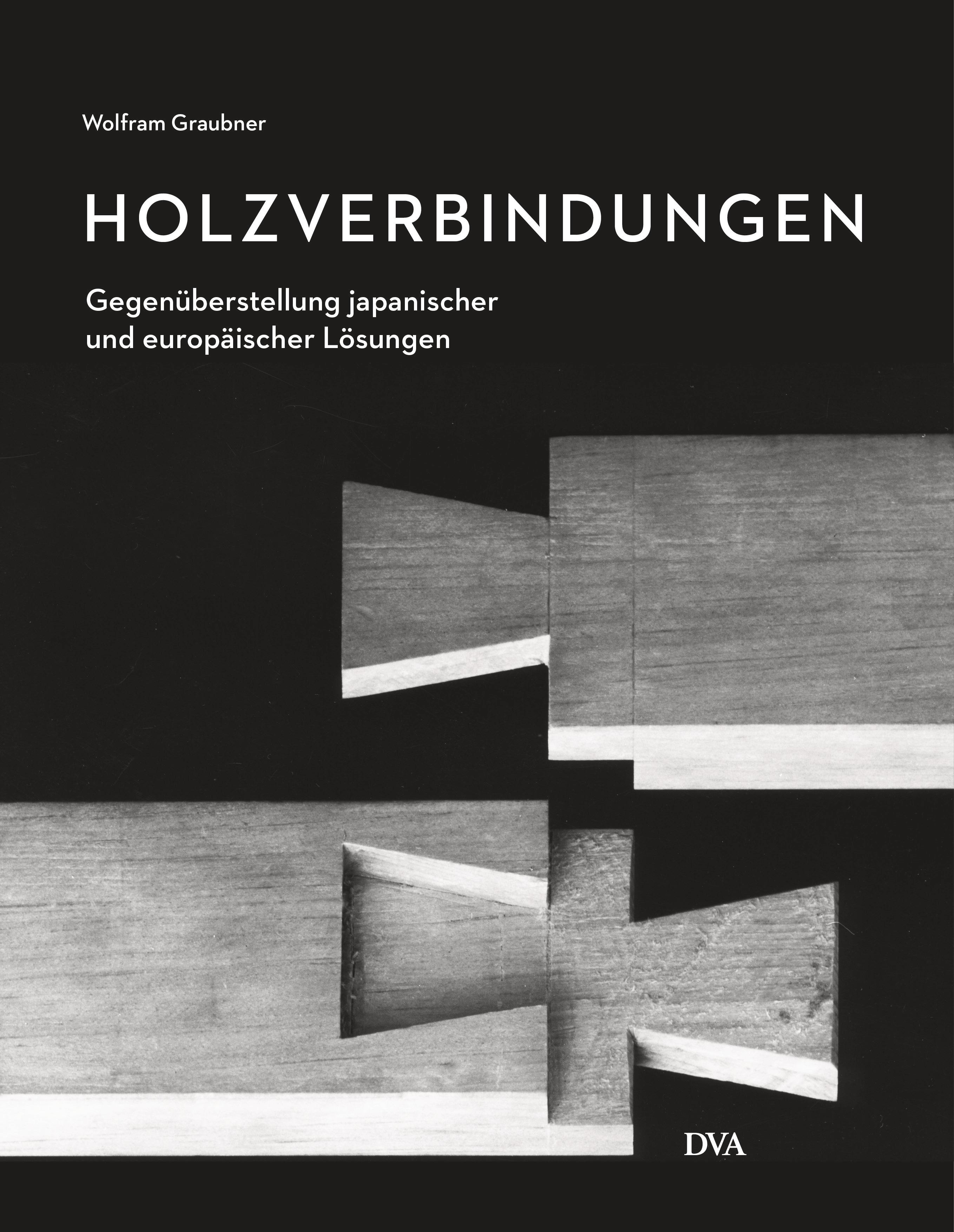 Wolfram Graubner Holzverbindungen
