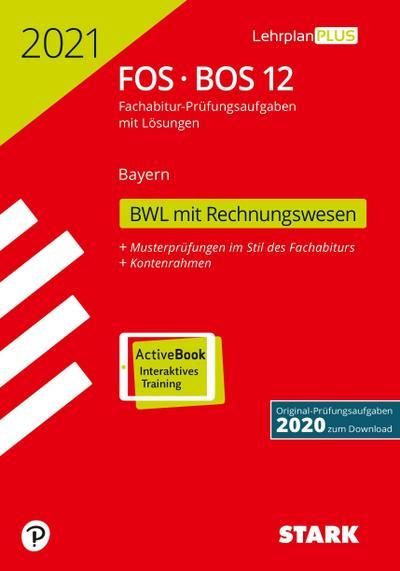 STARK Abiturprüfung FOS/BOS Bayern 2021 - Betriebswirtschaftslehre mit Rechnungswesen 12. Klasse