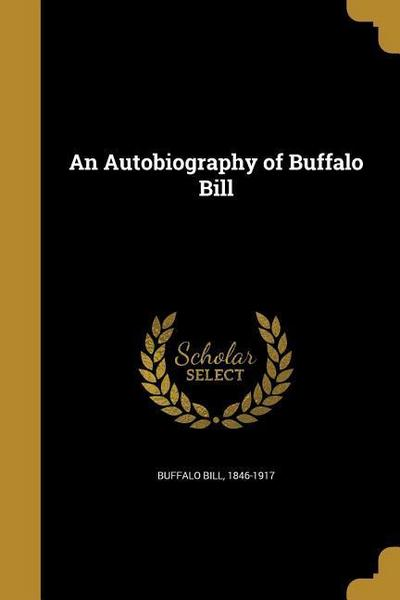 AUTOBIOG OF BUFFALO BILL