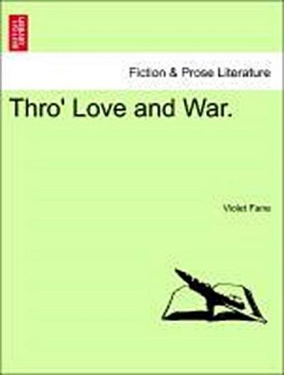 Thro' Love and War. VOL. III.