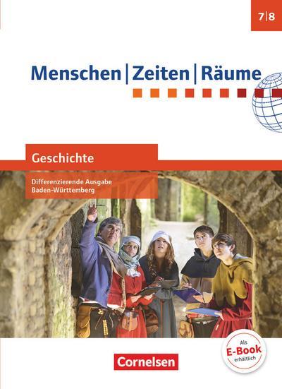 Menschen-Zeiten-Räume - Geschichte Differenzierende Ausgabe Baden-Württemberg