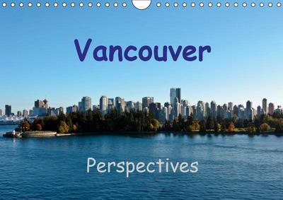 Vancouver Perspectives (Wall Calendar 2019 DIN A4 Landscape)