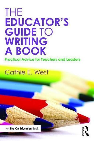 The Educator's Guide to Writing a Book