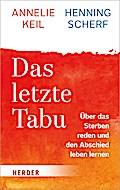 Das letzte Tabu; Über das Sterben reden und d ...