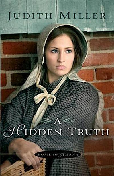 Hidden Truth (Home to Amana Book #1)