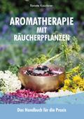 Aromatherapie mit Räucherpflanzen