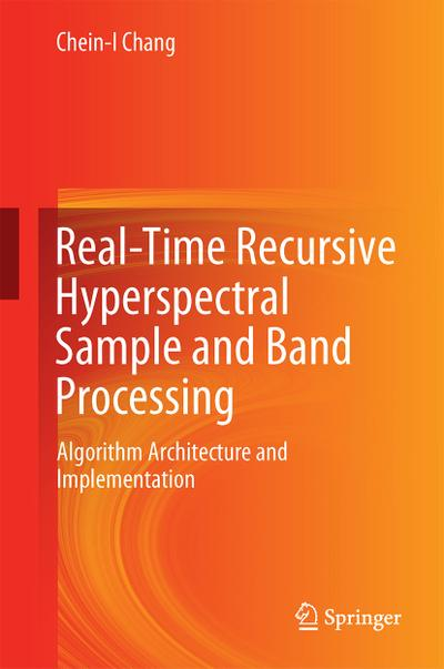 Real-Time Recursive Hyperspectral Sample and Band Processing