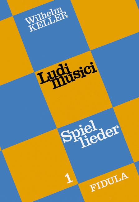 Ludi musici 1. Spiellieder - Wilhelm Keller -  9783872261014