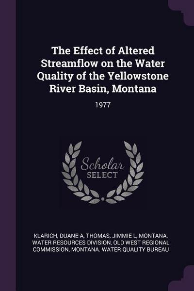The Effect of Altered Streamflow on the Water Quality of the Yellowstone River Basin, Montana: 1977