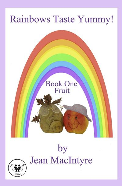 Rainbows Taste Yummy! Book One