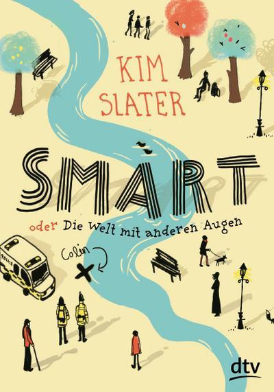 Smart oder Die Welt mit anderen Augen; Slater,Smart oder Die Welt; Roman; dtv junior; Übers. v. Gutzschhahn, Uwe-Michael; Deutsch