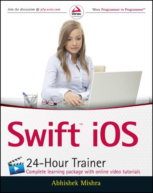 Swift iOS 24-Hour Trainer, Abhishek Mishra