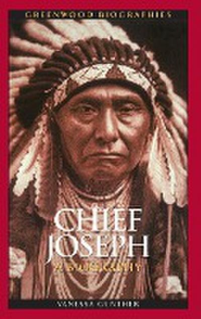 Chief Joseph: A Biography