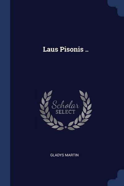 Laus Pisonis ..
