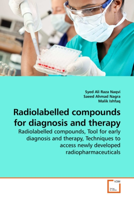 Radiolabelled compounds for diagnosis and therapy | Syed Ali ... 9783639258929