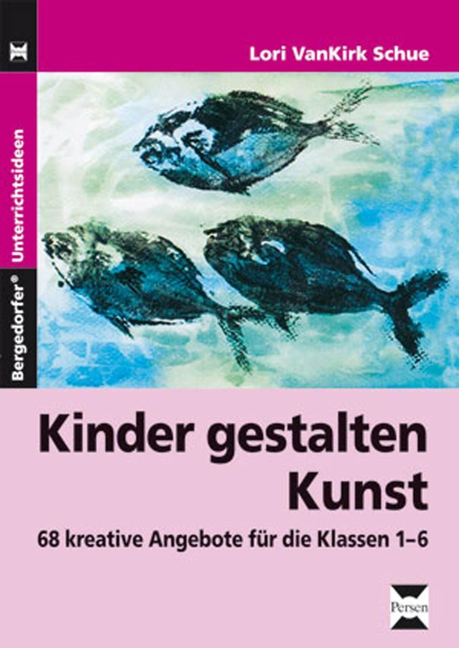Kinder gestalten Kunst, Lori VanKirk Schue
