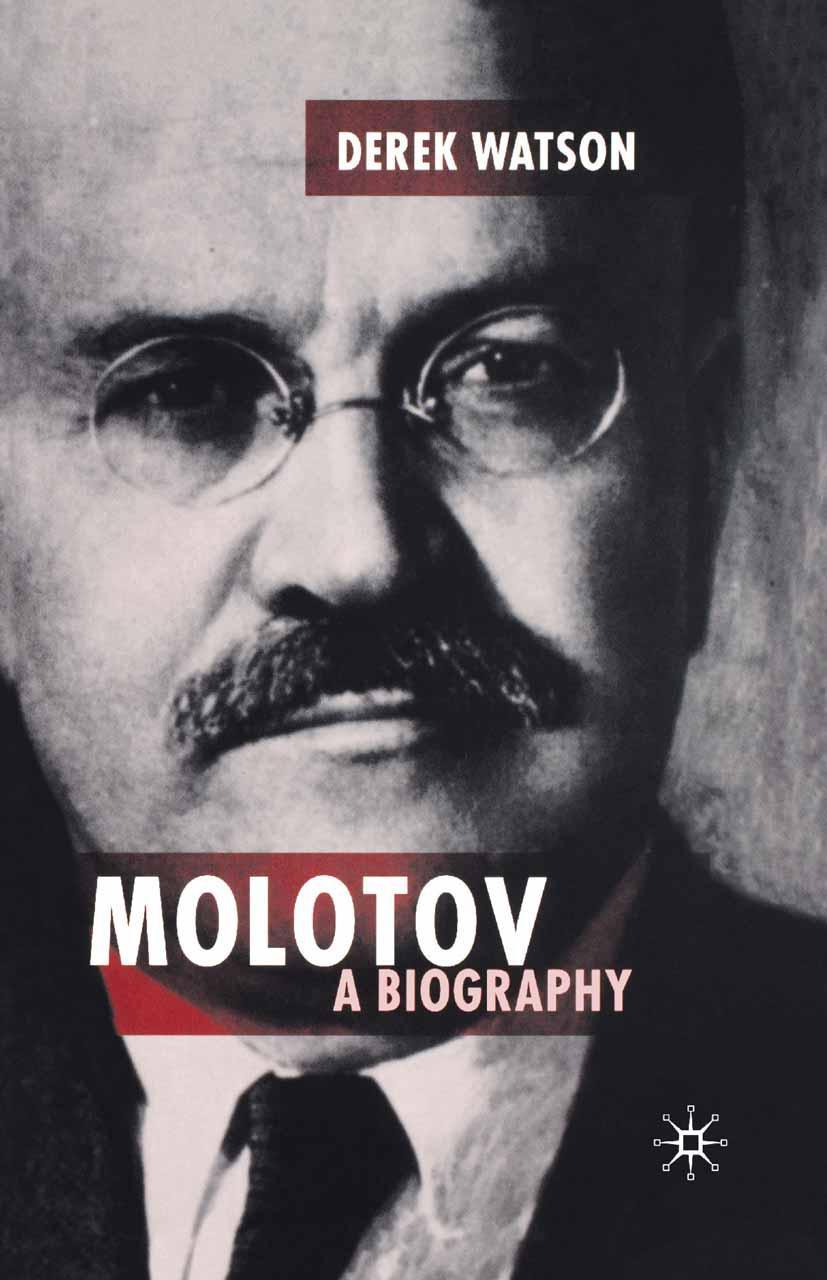 Molotov: A Biography D. Watson