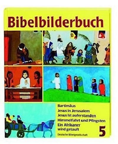 Was uns die Bibel erzählt / Bibelbilderbuch 5