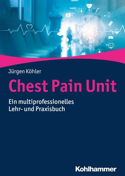 Chest Pain Unit: Ein multiprofessionelles Lehr- und Praxisbuch