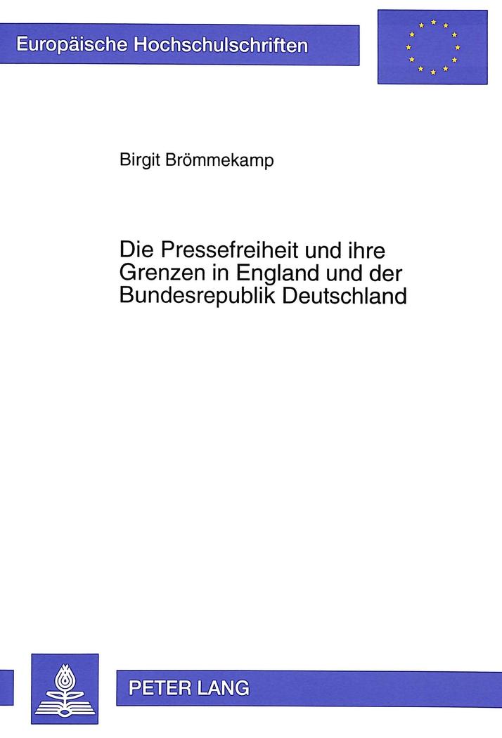 Die Pressefreiheit und ihre Grenzen in England und der Bunde ... 9783631312926