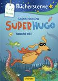 Superhugo taucht ab!; Büchersterne; Ill. v. B ...