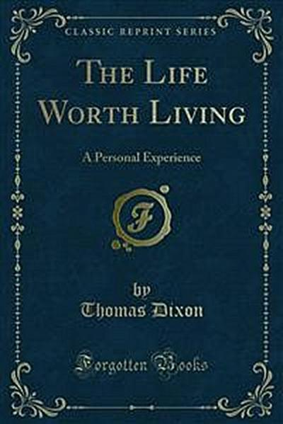 The Life Worth Living