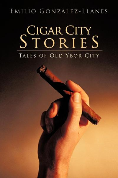 Cigar City Stories: Tales of Old Ybor City
