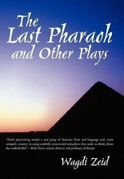 The Last Pharaoh and Other Plays