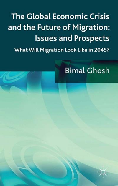 The Global Economic Crisis and the Future of Migration: Issues and Prospects