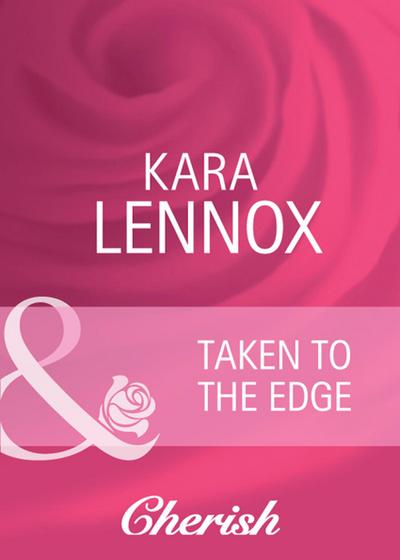 Taken to the Edge (Mills & Boon Cherish) (Project Justice, Book 1)