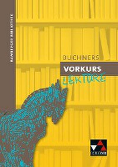 Bamberger Bibliothek. Buchners Vorkurs Lektüre
