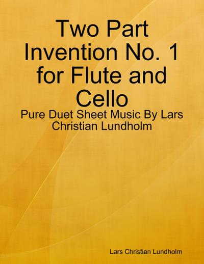 Two Part Invention No. 1 for Flute and Cello - Pure Duet Sheet Music By Lars Christian Lundholm
